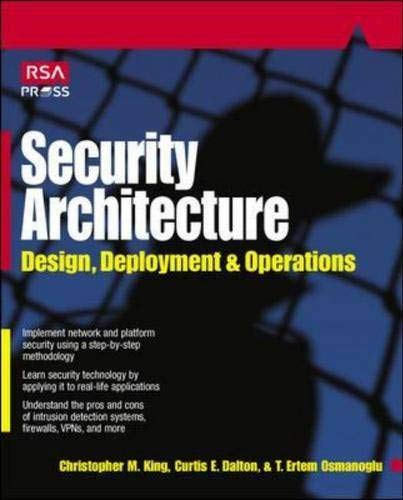 Security Architecture: Design, Deployment and Operations: Christopher King, Ertem