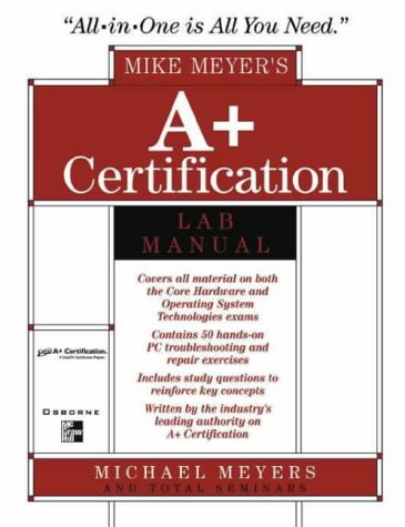9780072191264: Michael Meyers' A+ Certification Lab Manual (All-In-One)