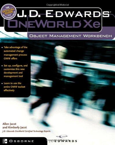 9780072192544: J.D.Edwards Oneworld Xe: Using Object Management Workbench (J.D. Edwards Press)