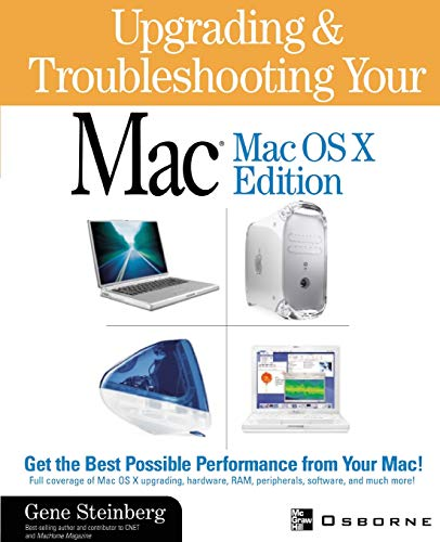 9780072193596: Upgrading and Troubleshooting Your Mac: Mac OS X Edition (with CD-ROM) with CDROM (Mac OS X)