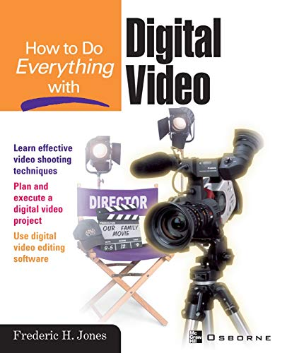 9780072194630: How to do Everything with Digital Video
