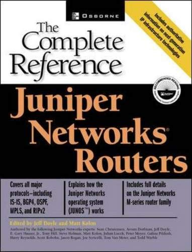 Juniper Networks(r) Routers: The Complete Reference (0072194812) by Matt Kolon; Jeff Doyle