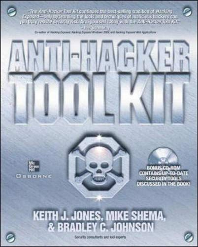 9780072222821: Anti-hacker Tool-kit: Key Security Tools and Configuration Techniques