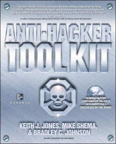 Anti-Hacker Tool Kit: Keith J. Jones;