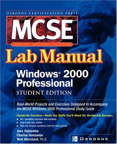 Certification Press MCSE Windows 2000 Professional Lab: Charles Holcombe; Walter