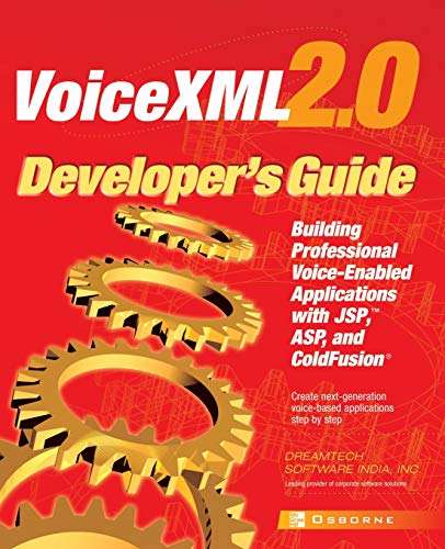 9780072224580: VoiceXML 2.0 Developer's Guide: Building Professional Voice Enabled Applications with JSP, ASP & Coldfusion: Building Professional Voice-enabled Applications with JSP, ASP and ColdFusion