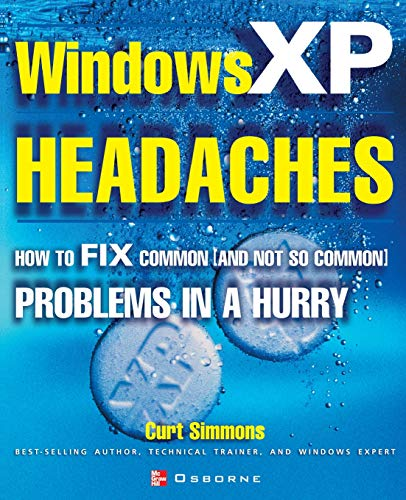 9780072224610: Windows XP Headaches: How to Fix Common (and Not So Common) Problems in a Hurry