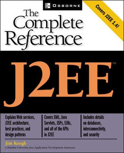 J2EE: The complete Reference: Keogh, James