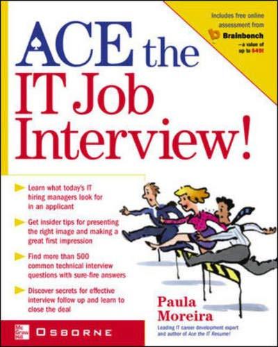 Ace the IT Job Interview!: Paula Moreira