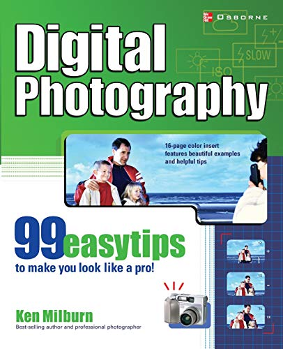 9780072225822: Digital Photography: 99 Easy Tips To Make You Look Like A Pro!