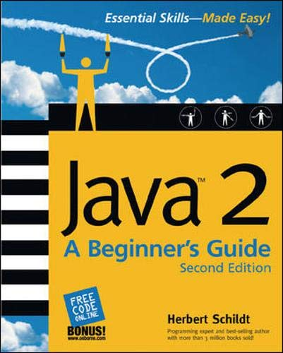 9780072225884: Java 2: A Beginner's Guide