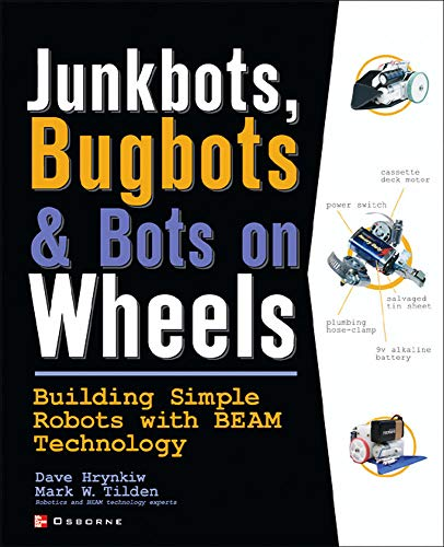 9780072226010: JunkBots, Bugbots, and Bots on Wheels: Building Simple Robots With BEAM Technology (Consumer Application & Hardware - OMG)