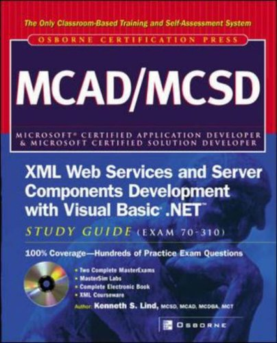 9780072226539: MCAD/MCSD XML Web Services and Server Components Development with Visual Basic.NET Study Guide (Exam 70-310) (Certification Press)