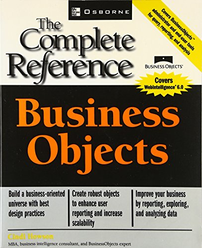 9780072226812: Business Objects: The Complete Reference (Osborne Complete Reference Series)