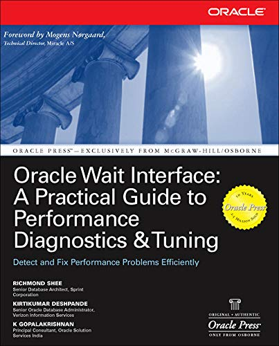 9780072227291: Oracle Wait Interface: A Practical Guide to Performance Diagnostics & Tuning: A Practical Guide to Performance Diagnostics and Tuning (Oracle Press)