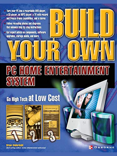 Build Your Own PC Home Entertainment System: Brian Underdahl