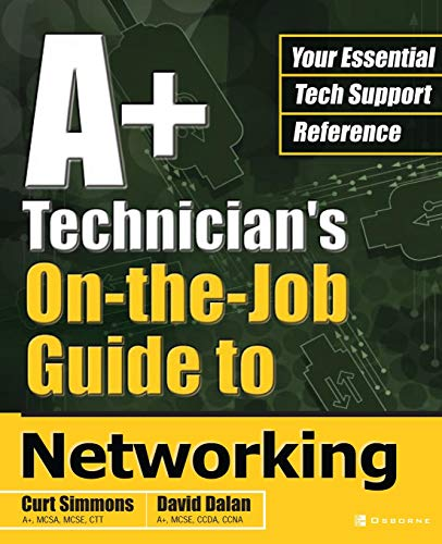 9780072227772: A+ Technician's On-The-Job Guide to Networking (A+ Technician's Guide)