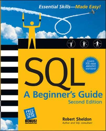 sql a beginner s guide second edition by robert sheldon mcgraw rh abebooks com sql the beginners guide - with postgresql nisdon.com sql a beginner's guide fourth edition pdf
