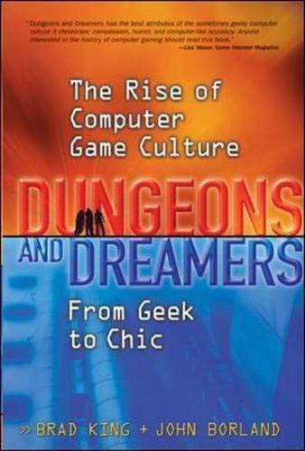 9780072228885: Dungeons and Dreamers: The Rise of Computer Game Culture from Geek to Chic
