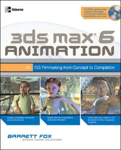 9780072228939: 3ds max 6 Animation: CG Filmmaking from Concept to Completion (Consumer Education)