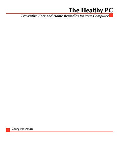 9780072229233: The Healthy PC: Preventive Care and Home Remedies for Your Computer (Consumer Education)