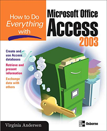 9780072229387: How to Do Everything with Microsoft Office Access 2003 (How to Do Everything)
