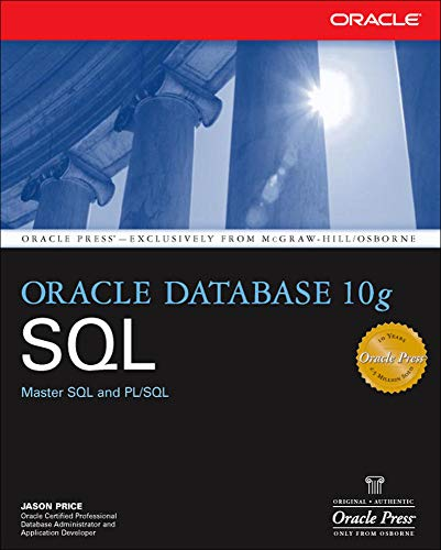 Oracle Database 10g SQL (Osborne ORACLE Press: Jason Price, McGraw-Hill