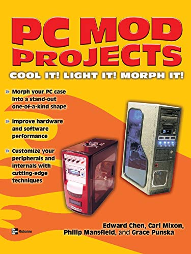 9780072230116: PC Mod Projects: Cool It! Light It! Morph It! (One-off)