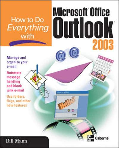 How to Do Everything with Microsoft Office Outlook 2003 (How to Do Everything) (0072230703) by Bill Mann