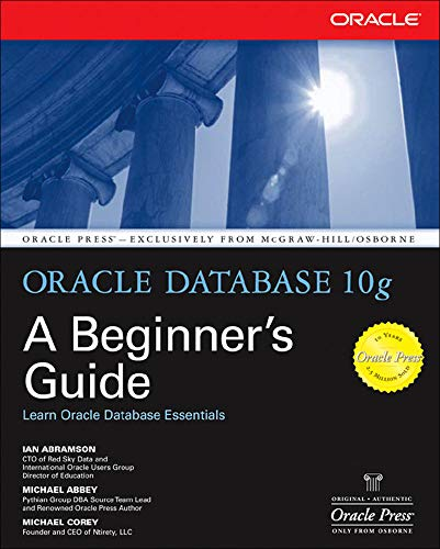 9780072230789: Oracle Database 10g: A Beginner's Guide (Osborne ORACLE Press Series)
