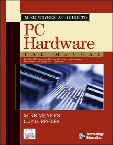 Mike Meyers' A+ Guide to PC Hardware Lab Manual (007223122X) by Michael Meyers