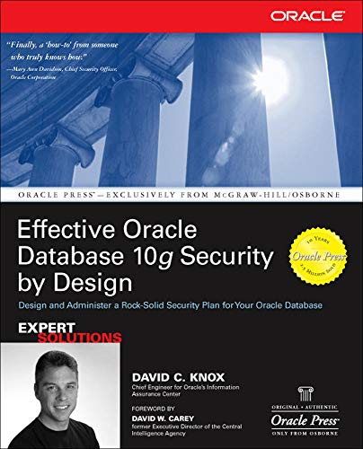Effective Oracle Database 10g Security by Design: David Knox, McGraw-Hill