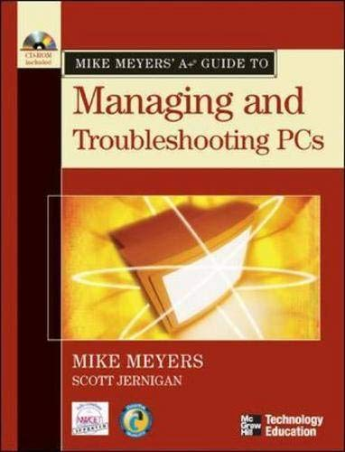 9780072231465: Mike Meyers' A+ Guide to Managing and Troubleshooting PCs (Mike Meyers' Guides)