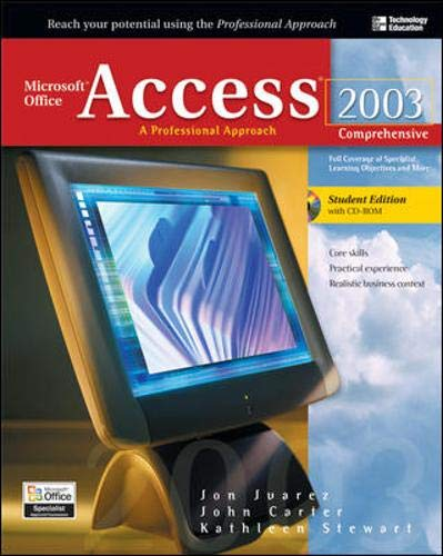 Microsoft Office Access 2003: A Professional Approach, Comprehensive Student Edition w/ CD-ROM (0072232064) by Juarez, Jon; Carter, John; Stewart, Kathleen