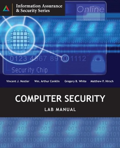 Computer Security Lab Manual (Information Assurance &: Vincent J. Nestler/