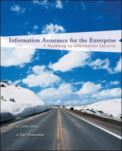 9780072255249: Information Assurance for the Enterprise: A Roadmap to Information Security (McGraw-Hill Information Assurance & Security)
