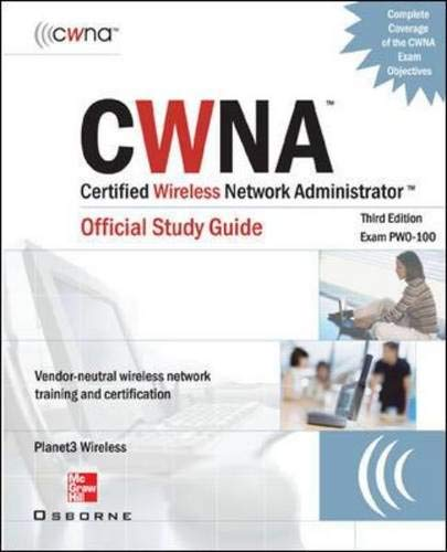 9780072255386: CWNA Certified Wireless Network Administrator Official Study Guide (Exam PW0-100), Third Edition (Certification Press)