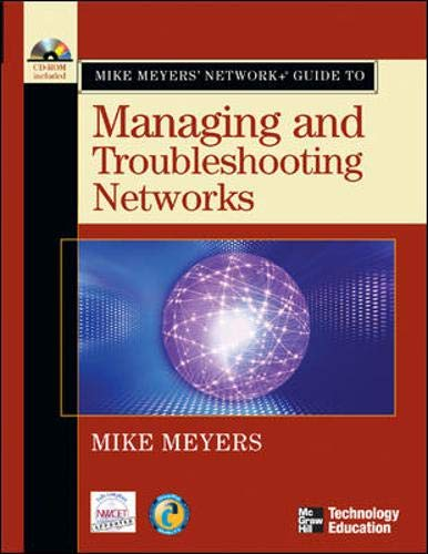 9780072255607: Mike Meyers' Network+ Guide To Managing and Troubleshooting Networks (Mike Meyers' Guides)