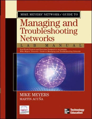 9780072255645: Mike Meyers' Network+ Guide to Managing & Troubleshooting Networks Lab Manual (Mike Meyers' Guides)
