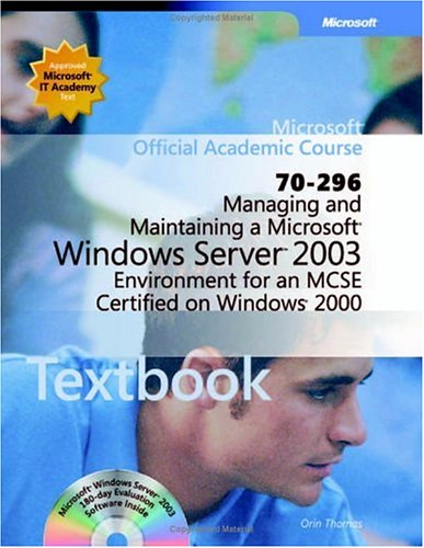 9780072256314: Managing And Maintaining A Microsoft Windows Server 2003 Environment For An Mcse Certified On Windows 2000 (70-296