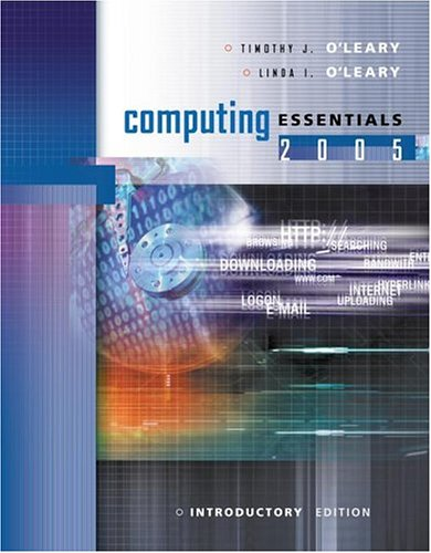 Computing Essentials 2005 Intro Edition w/ Student: Timothy J O'Leary