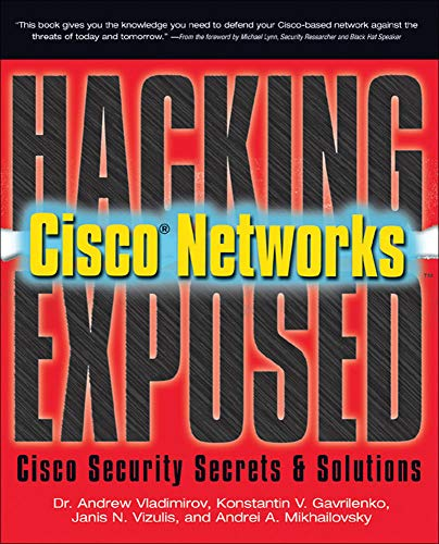 9780072259179: Hacking Exposed Cisco Networks: Cisco Security Secrets & Solutions