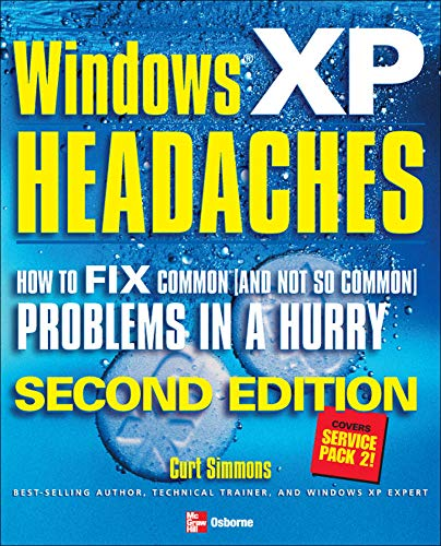 9780072259209: Windows XP Headaches: How to Fix Common (and Not So Common) Problems in a Hurry, Second Edition