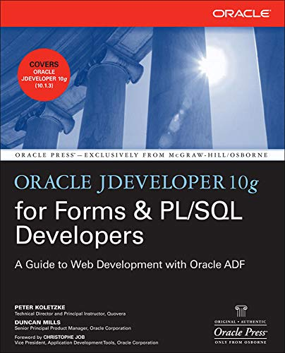9780072259605: Oracle JDeveloper 10g for Forms & PL/SQL Developers: A Guide to Web Development with Oracle ADF (Oracle Press)