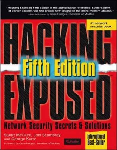 Hacking Exposed 5th Edition: Network Security Secrets And Solutions: Stuart McClure; Joel Scambray;...