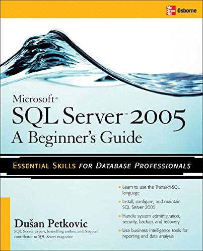9780072260939: Microsoft SQL Server 2005: A Beginner's Guide