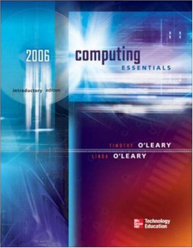 Computing Essentials 2006 Intro Edition W/ Student: Timothy J O'Leary