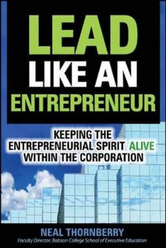 9780072262353: Lead Like an Entrepreneur: Keeping the Entrepreneurial Spirit Alive Within the Corporation