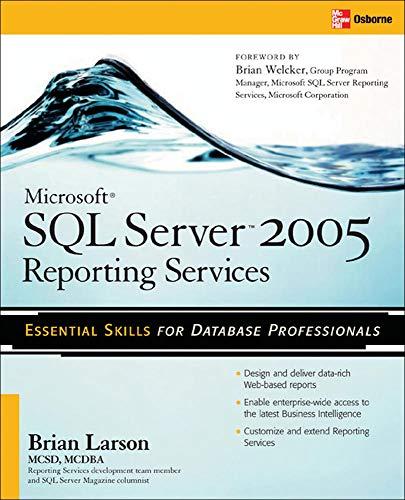 Microsoft SQL Server 2005 Reporting Services: Larson, Brian
