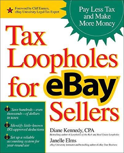 9780072262421: Tax Loopholes for eBay Sellers: Pay Less Tax and Make More Money (Business Books)